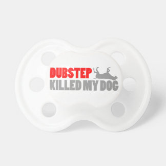 Funny DUBSTEP Killed my dog Baby Pacifier