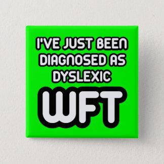 Funny dyslexic 15 cm square badge