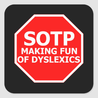 Funny dyslexic sign square sticker