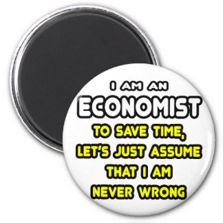 Funny Economist T-Shirts and Gifts 6 Cm Round Magnet