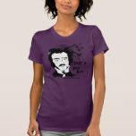 Funny Edgar Allan Poe Tshirt