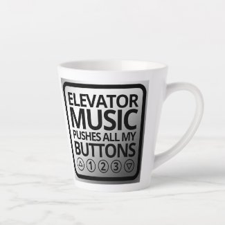 Funny Elevator Music Pushes All My Buttons Latte Mug