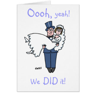 """Funny Elopement """"Oooh, yeah!   We DID it!"""" Greeting Card"""