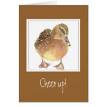 Funny Encouragement, Cheer Up - Duck Card