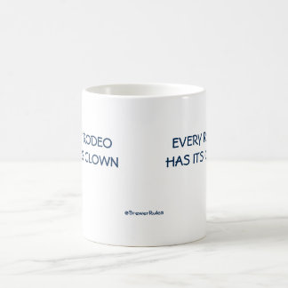 Funny: Every rodeo has its clown Basic White Mug