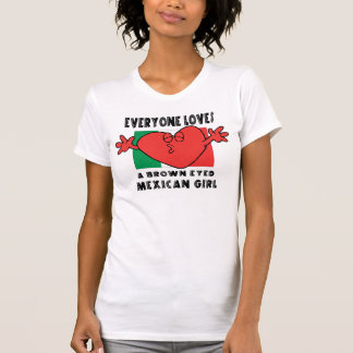 Funny Everyone Loves a Mexican Girl T-Shirt Tshirt
