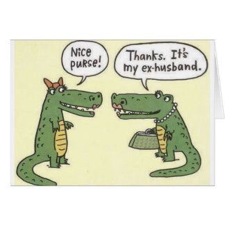 Funny Ex Husband Alligator Purse Card