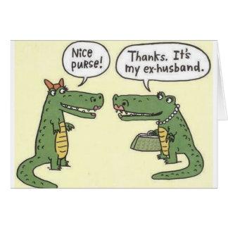 Funny Ex Husband Alligator Purse Greeting Card