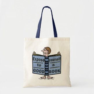 Funny Expose Yourself to a Good Book Budget Tote Bag