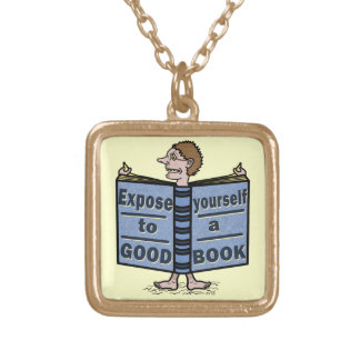 Funny Expose Yourself to a Good Book Custom Jewelry