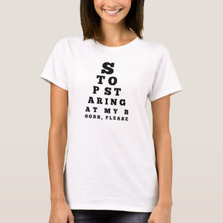 "Funny Eye Chart ""Stop Staring at my Bo*bs"" Tee"