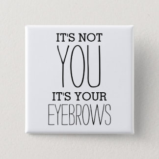 Funny Eyebrows Insult Joke 15 Cm Square Badge