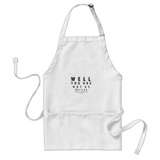 Funny Eyechart You are not as ugly Aprons