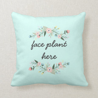 Funny Face Plant Here Pillow
