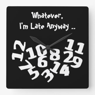 Funny Fallen Numbers I'm Late Anyway Square Wall Clock