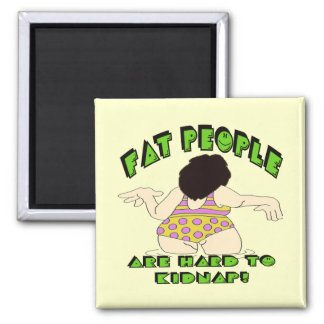 Funny Fat People T-shirts Gifts Magnet