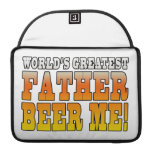 Funny Fathers Dads Worlds Greatest Father Beer Me! MacBook Pro Sleeves