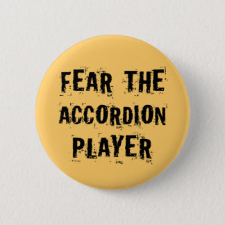 Funny Fear The Accordion Player Music Gift 6 Cm Round Badge