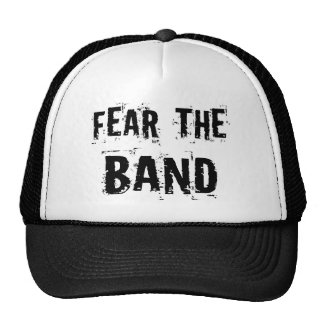 Funny Fear The Band Music Humor Gift Hat