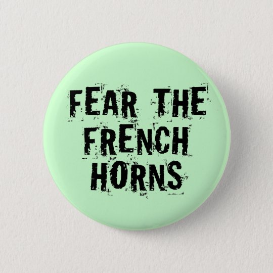 Funny Fear The French Horn Button
