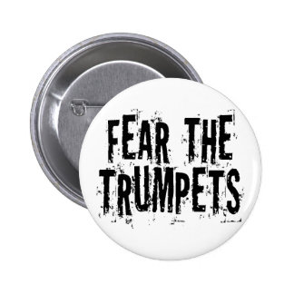 Funny Fear The Trumpets Gift 6 Cm Round Badge