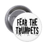 Funny Fear The Trumpets Gift Pin