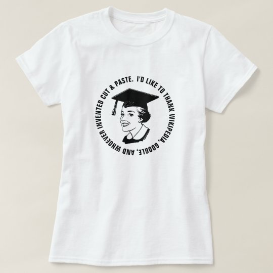 Funny Female Graduate Gratitude (Black Text) T-Shirt
