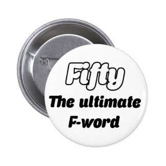 Funny Fifty 50th 6 Cm Round Badge