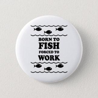 Funny fishing 6 cm round badge