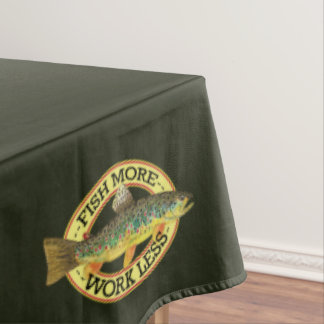 Funny Fishing - FISH MORE - WORK LESS Tablecloth