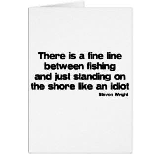 Funny Fishing quote Greeting Card
