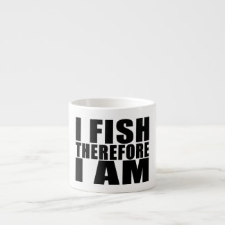 Funny Fishing Quotes Jokes I Fish Therefore I am Espresso Mug