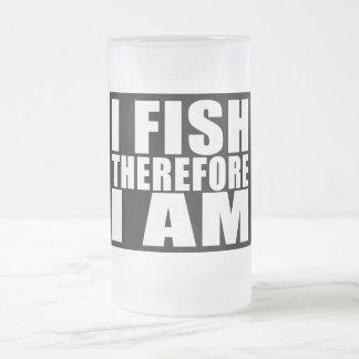 Funny Fishing Quotes Jokes I Fish Therefore I am Mug
