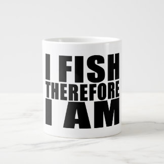 Funny Fishing Quotes Jokes I Fish Therefore I am Extra Large Mugs