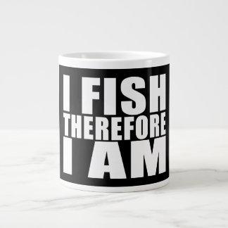 Funny Fishing Quotes Jokes I Fish Therefore I am Extra Large Mug