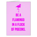 FUNNY FLAMINGO ADVICE BE ONE IN A FLOCK OF PIGEONS GREETING CARD