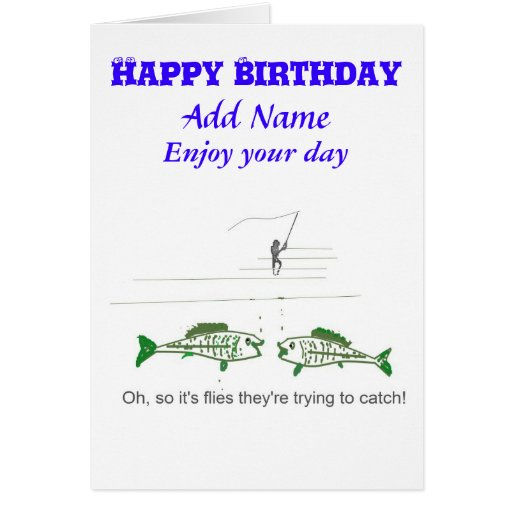 Funny fly fishing birthday card zazzle for Fishing birthday cards