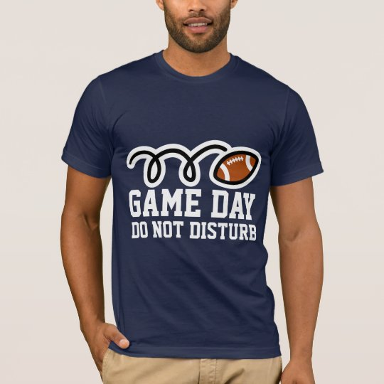 Funny football shirt for game days | Don't