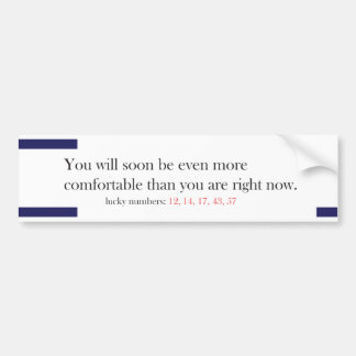 Funny Fortune Cookie Style Bumper Sticker Comfy