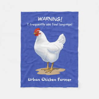 Funny Fowl Language Urban Chicken Farmer Fleece Blanket