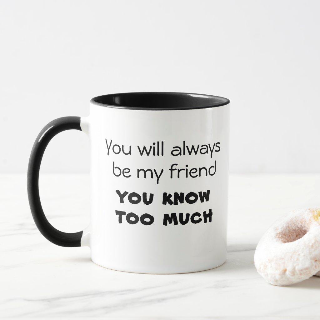 Funny friend quote coffee mugs joke kitchen gifts