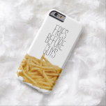 Funny fries before guys hipster humour girly girl barely there iPhone 6 case