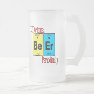 Funny Frosted Beer Mug, I Drink Beer Periodically Frosted Glass Mug