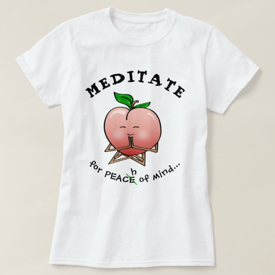 Funny Fruit T Shirts | Meditation Peach