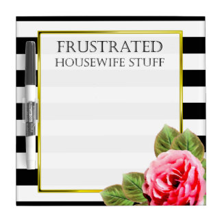 Funny Frustrated Housewife Stuff Dry Erase Board