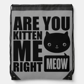 Funny Fun Are You Kitten Me Right Meow Backpack
