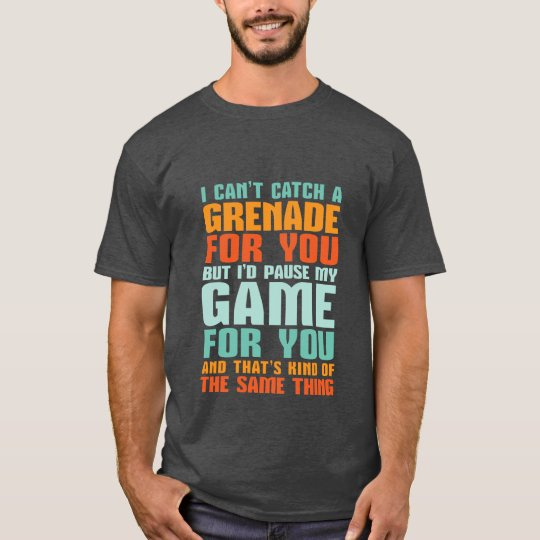 Funny Gamer Love T-shirt I Pause My Game