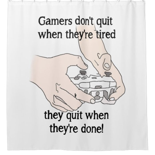 Funny Gamer's Don't Quit When they're tired Quote
