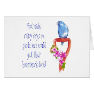 Funny Gardening Quote, Bluebird Card