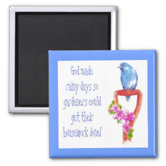 Funny Gardening Quote, Bluebird Square Magnet